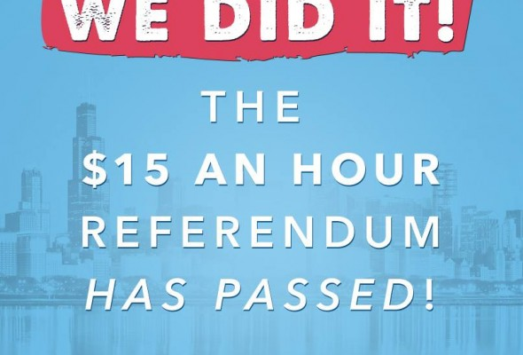 BREAKING VICTORY – The $15 Living Wage Chicago Referendum Passed!