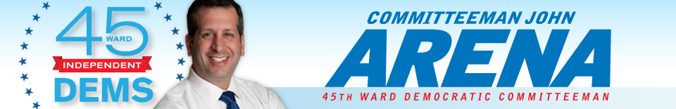45th Ward Independent Democrats – John Arena 45th Ward Committeeman
